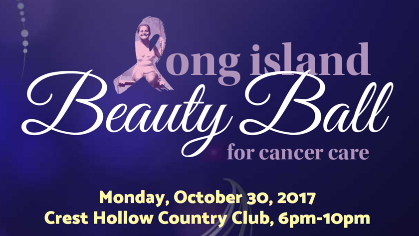 Long Island Beauty Ball for Cancer Care | October 30, 2017 from 6PM-10PM at Crest Hollow Country Club